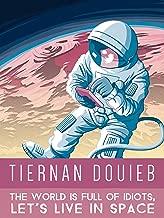 Tiernan Douieb: The World Is Full Of Idiots