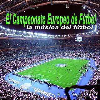 El Campeonato Europeo de Fútbol - la Música del Fútbol