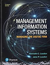 Management Information Systems: Managing the Digital Firm Plus MyLab MIS with Pearson eText -- Access Card Package (15th Edition)