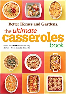 The Ultimate Casseroles Book: More than 400 Heartwarming Dishes from Dips to Desserts (Better Homes and Gardens Ultimate Book 28)