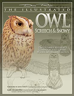 The Illustrated Owl: Screech and Snowy - The Ultimate Reference Guide for Bird Lovers, Woodcarvers and Artists