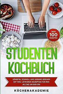 Studentenkochbuch: Günstig, schnell und gesund kochen mit 1