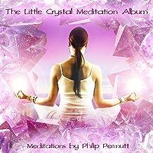 The Little Crystal Meditation