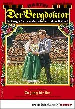 Der Bergdoktor 2033 - Heimatroman: Zu jung für ihn (German Edition)