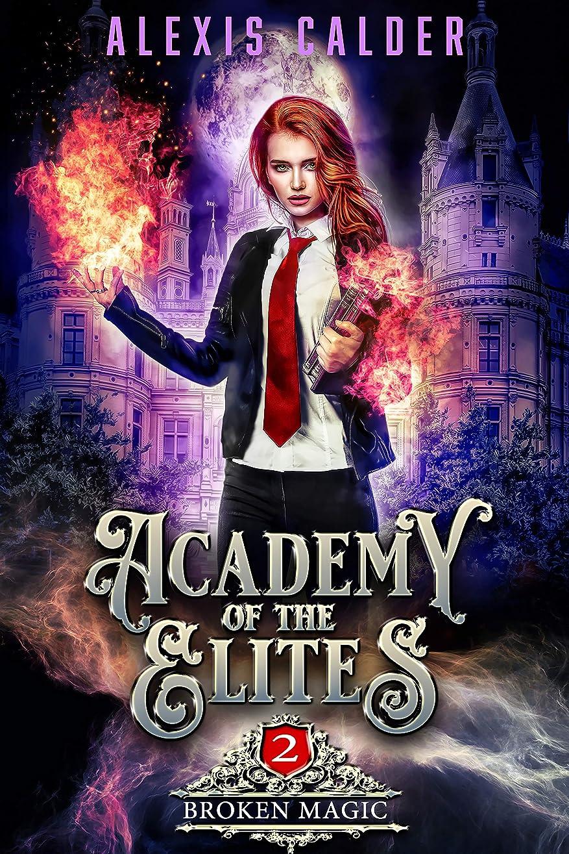 評価可能ポークぼんやりしたBroken Magic (Academy of the Elites Book 2) (English Edition)