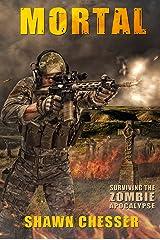 Mortal (Surviving the Zombie Apocalypse Book 6) Kindle Edition