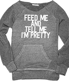 Feed Me And Tell Me I'm Pretty T-Shirts LookHUMAN