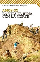 La vita fa rima con la morte (Italian Edition)
