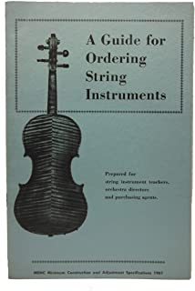 A Guide for Ordering String Instruments (MENC Minimum Construction and Adjustment Specifications 1961)