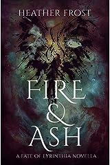 Fire and Ash: A Fate of Eyrinthia Novella Kindle Edition