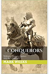 Conquerors: Military History Quotes 450 BC-1788 AD (Timeless Wisdom Book 2) Kindle Edition