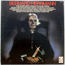 Bernard Herrmann: Conducts Music From Pyscho, North By Northwest, Vertigo, The Snows of Kilimanjaro, Mysterious Island, The 7th Voyage of Sinbad & Other Film Scores