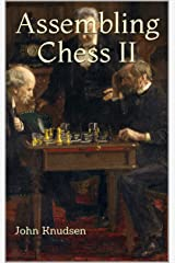 Assembling Chess II Kindle Edition
