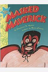 The Masked Maverick Hardcover