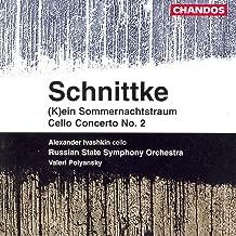 Schnittke: Cello Concerto No. 2 / (K)Ein Sommernachtstraum