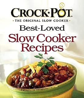 Crock-Pot Best-Loved Slow Cooker Recipes