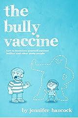 The Bully Vaccine Kindle Edition