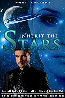 Inherit the Stars Part 1: Flight (The Inherited Stars Science Fiction Romance Series)