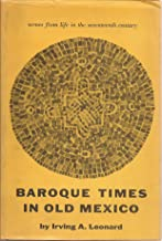 BAROQUE TIMES IN OLD MEXICO Seventeenth-Century Persons, Places, Practices