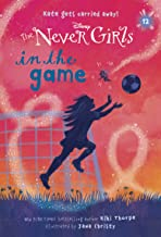 Never Girls #12: In the Game (Disney: The Never Girls)