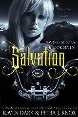 Salvation: Saving Setora (Book Seven) (Dark Dystopian Reverse Harem MC Romance) Kindle Edition