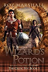 Wizard's Potion: A Feyland Gamelit Tale (The Celtic Fey Book 5) Kindle Edition