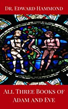 All Three Books of Adam and Eve: First Book of Adam and Eve, Second Book of Adam and Eve, Slavonic Book of Adam and Eve (Pseudepigrapha / Apocrypha)