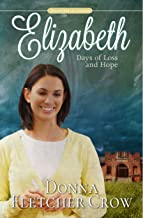 Elizabeth: Days of Loss and Hope (Daughters of Courage Book 2)