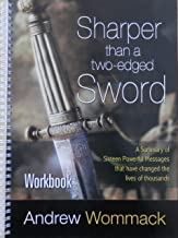 Sharper Than a Two Edged Sword: Workbook - a Summary of Sixteen Powerful Messages That Have Changed the Lives of Thousands