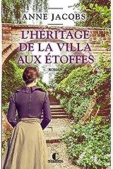 L'Héritage de la villa aux étoffes: La Villa aux étoffes, T3 (French Edition) Versión Kindle