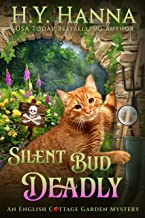 Silent Bud Deadly (English Cottage Garden Mysteries ~ Book 2) (The English Cottage Garden Mysteries)