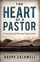 Heart of a Pastor: Understanding and Pastoring Supernaturally