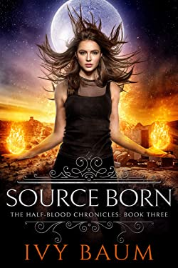 Source Born (Half-Blood Chronicles #3) (The Half-Blood Chronicles)