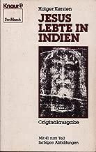 Jesus Lebte in Indien (Mit 41 zum Teil farbigen Abbildungen)