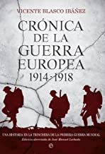 Crónica de la guerra europea 1914-1918 (Historia) (Spanish Edition)