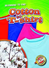 Cotton to T-shirt (Blastoff Readers. Level 2)
