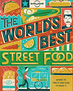 The World's Best Street Food (mini) 1: Where to Find it & How to Make it (Pictorials)