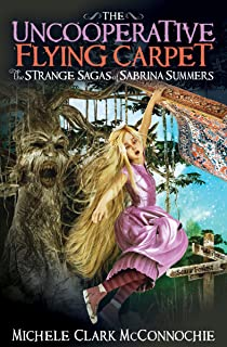 The Uncooperative Flying Carpet: The Strange Sagas of Sabrina Summers