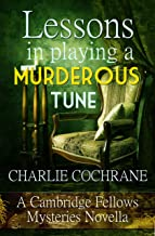 Lessons in Playing a Murderous Tune: A Cambridge Fellows Mystery novella (Cambridge Fellows Mysteries) (English Edition)