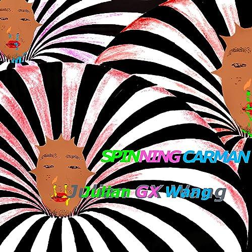 Spinning Carman de Julian GX Wang en Amazon Music - Amazon.es
