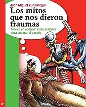 Los mitos que nos dieron traumas (Los mitos que nos dieron traumas 1) (Spanish Edition)