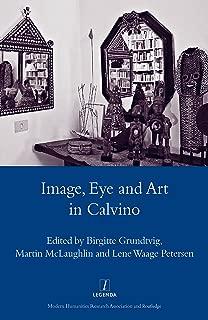 Image, Eye and Art in Calvino (Legenda Main Series)