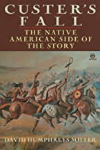 Custer's Fall: The Native American Side of the Story