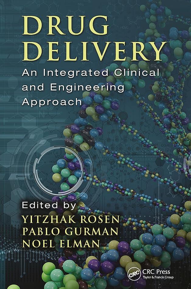 パワー可動繁雑Drug Delivery: An Integrated Clinical and Engineering Approach (English Edition)