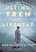 El último tren a la libertad (Novela Histórica)