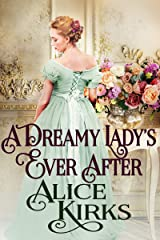 A Dreamy Lady's Ever After: A Historical Regency Romance Book Kindle Edition