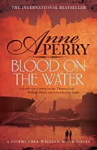 Blood on the Water (William Monk Mystery, Book 20): An atmospheric Victorian mystery (English Edition)