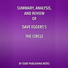 Summary, Analysis, and Review of Dave Eggers's The Circle