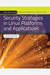 Security Strategies in Linux Platforms and Applications (Jones & Bartlett Learning Information Systems Security & Assurance) Kindle Edition