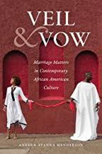 Veil and Vow: Marriage Matters in Contemporary African American Culture (Gender and American Culture)